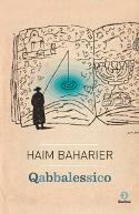 Qabbalessico. Parole e fatti di oggi in odor di Qabbalà