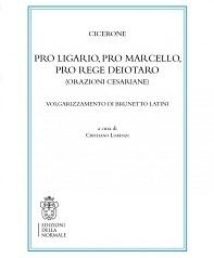 Pro Ligario, Pro Marcello, Pro rege Deiotaro (orazioni cesariane). Volgarizzamento di Brunetto Latini e Æ