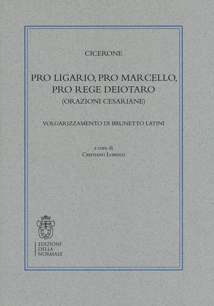 Pro Ligario, Pro Marcello, Pro rege Deiotaro (orazioni cesariane). Volgarizzamento di Brunetto Latini e Æneis. Volgarizzament
