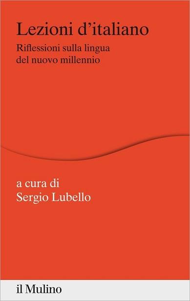 Lezioni d'italiano. Riflessioni sulla lingua del nuovo millennio